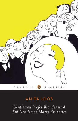 Gentlemen Prefer Blondes and but Gentlemen Marry Brunettes: The Illuminating Diary of a Professional Lady