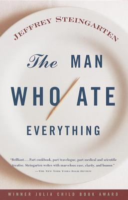 The Man Who Ate Everything: And Other Gastron