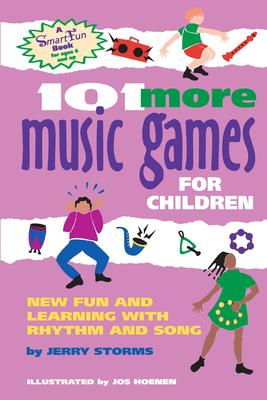 101 More Music Games for Children: More Fun a