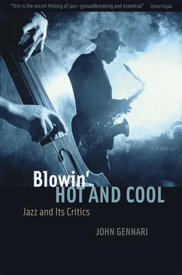 Blowin' Hot and Cool: Jazz and Its Critics
