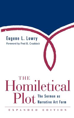 The Homiletical Plot: The Sermon As Narrative