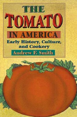 The Tomato in America: Early History Culture