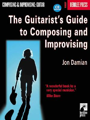 The Guitarist''s Guide to Composing and Impro
