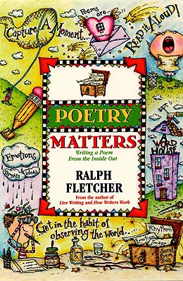 Poetry Matters: Writing a Poem from the Insid