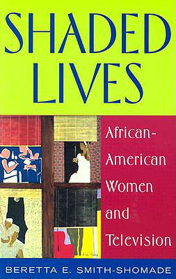 Shaded Lives: African~American Women and Tele