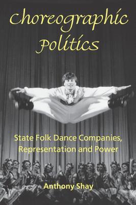 Choreographic Politics: State Folk Dannce Com