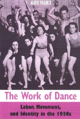 The Work of Dance: Labor Movement and Identit