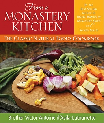 From a Monastery Kitchen: The Classic Natural