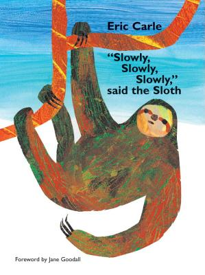 """Slowly, slowly, slowly,"" said the sloth /"