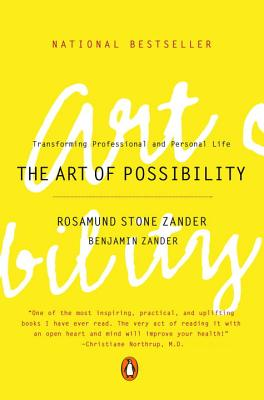 The Art of Possibility: Transforming Professi