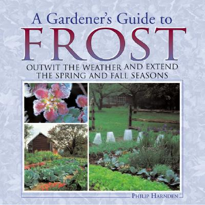 A Gardener's Guide to Frost: Outwit the Weath