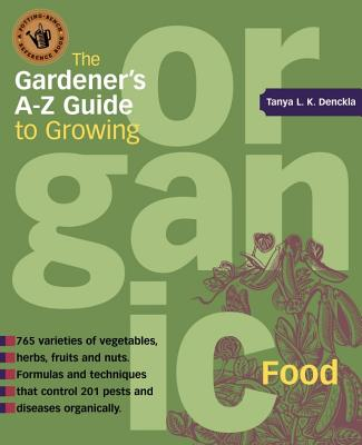 The Gardener's A~Z Guide to Growing Organic F