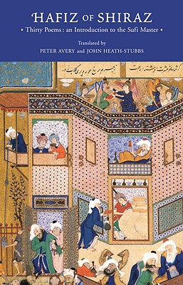Hafiz of Shiraz: Thirty Poems: an Introduction to the Sufi Master