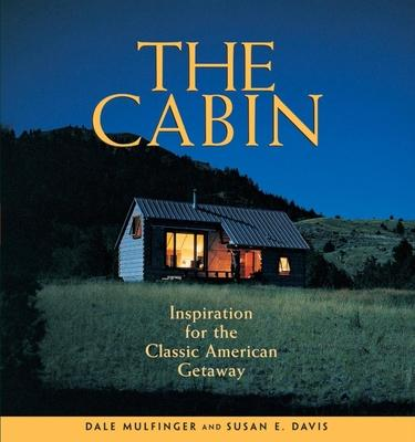 The Cabin: Inspiration for the Classic Americ