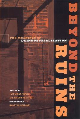 Beyond the Ruins: The Meanings of Deindustria
