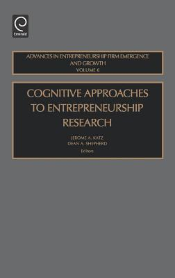 Cognitive Approaches to Entreprenuership Rese