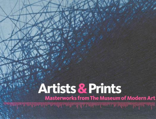 Artists & prints :  masterworks from the Museum of Modern Art /