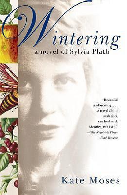 Wintering: A Novel of Sylvia Plath
