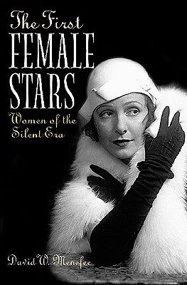 The First Female Stars: Women of the Silent E