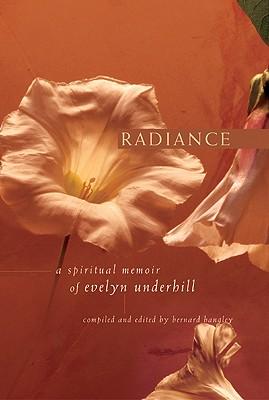 Radiance: A Spiritual Memoir by Evelyn Underhill
