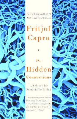 The hidden connections : a science for sustainable living /