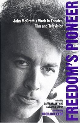 Freedom's Pioneer: John McGrath's Work in The