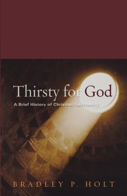 Thirsty For God: A Brief History Of Christian Spirituality