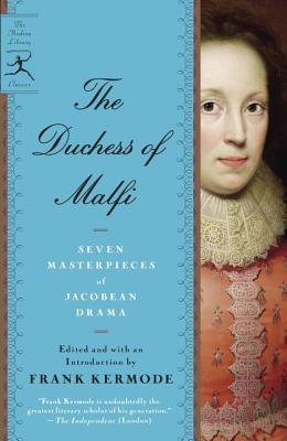 The Duchess Of Malfi: Seven Masterpieces Of J