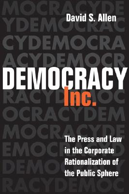 Democracy Inc.: The Press And Law In The Corp