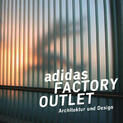 Adidas Factory Outlet: Architecture And Desig