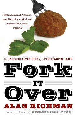 Fork It Over: The Intrepid Adventures Of A Pr