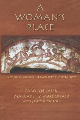 A Woman's Place: House Churches In Earliest C