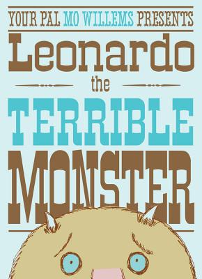 Your pal Mo Willems presents Leonardo the terrible monster 封面