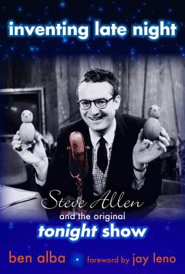 Inventing Late Night: Steve Allen And the Ori