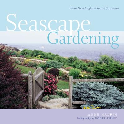 Seascape Gardening: From New England To The C