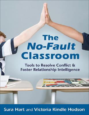 The No-Fault Classroom: Tools to Resolve Conflict & Foster Relationship Intelligence