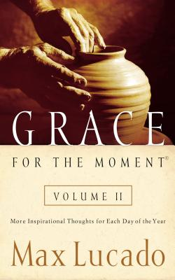 Grace for the Moment: More Inspirational Thou
