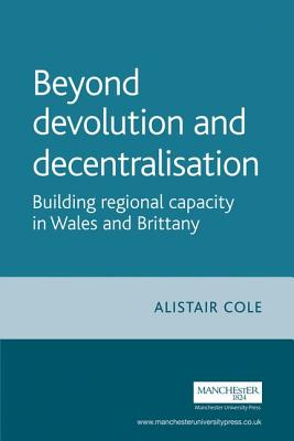 Beyond Devolution And Decentralisation: Build
