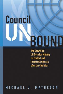 Council Unbound: The Growth of UN Decision Ma