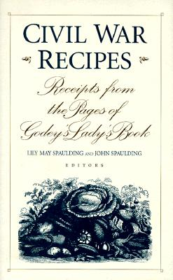 Civil War Recipes: Receipts from the Pages of