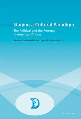 Staging A Cultural Paradigm: The Political An