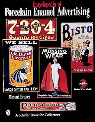 Encyclopedia of Porcelain Enamel Advertising: