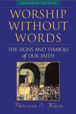 Worship Without Words: The Signs and Symbols of Our Faith