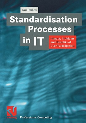 Standardisation Processes in It: Impact Probl