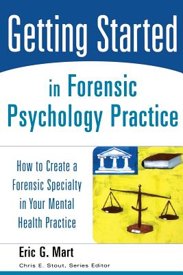 Getting Started in Forensic Psychology Practi
