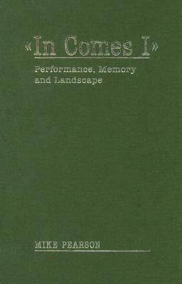 In Comes I: Performance Memory And Landscape