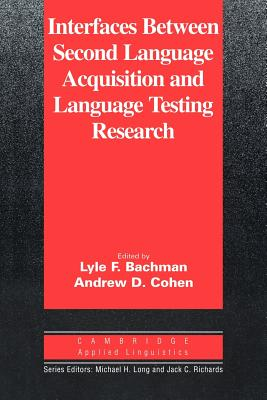 Interfaces between second language acquisition and language testing research /