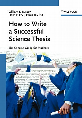 How to write a successful science thesis :  the concise guide for students /