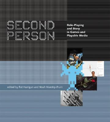 Second person : role-playing and story in games and playable media