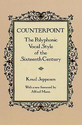Counterpoint : the polyphonic vocal style of the sixteenth century